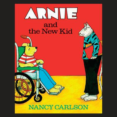 Arnie and the New Kid Audiobook, by Nancy Carlson