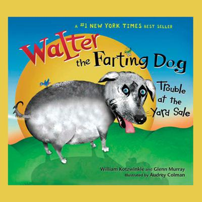 Walter the Farting Dog: Trouble At the Yard Sale Audiobook, by William Kotzwinkle