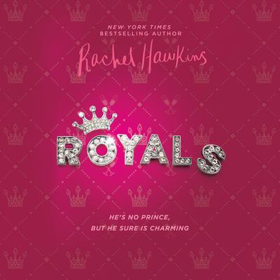 Royals Audiobook, by Rachel Hawkins