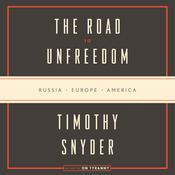 The Origins of Unfreedom: Russia, Europe, America Audiobook, by Timothy Snyder