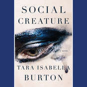 Social Creature: A Novel Audiobook, by Tara Isabella Burton