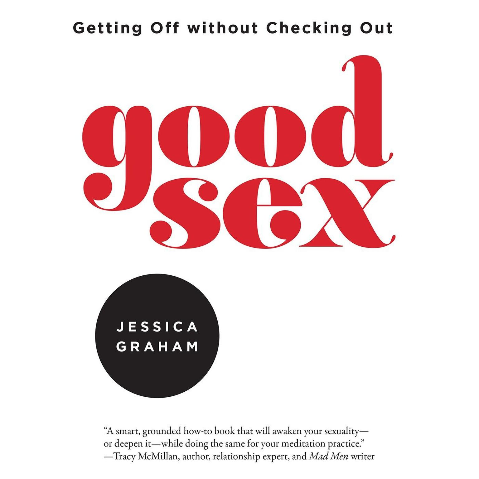 Printable Good Sex: Getting Off without Checking Out Audiobook Cover Art