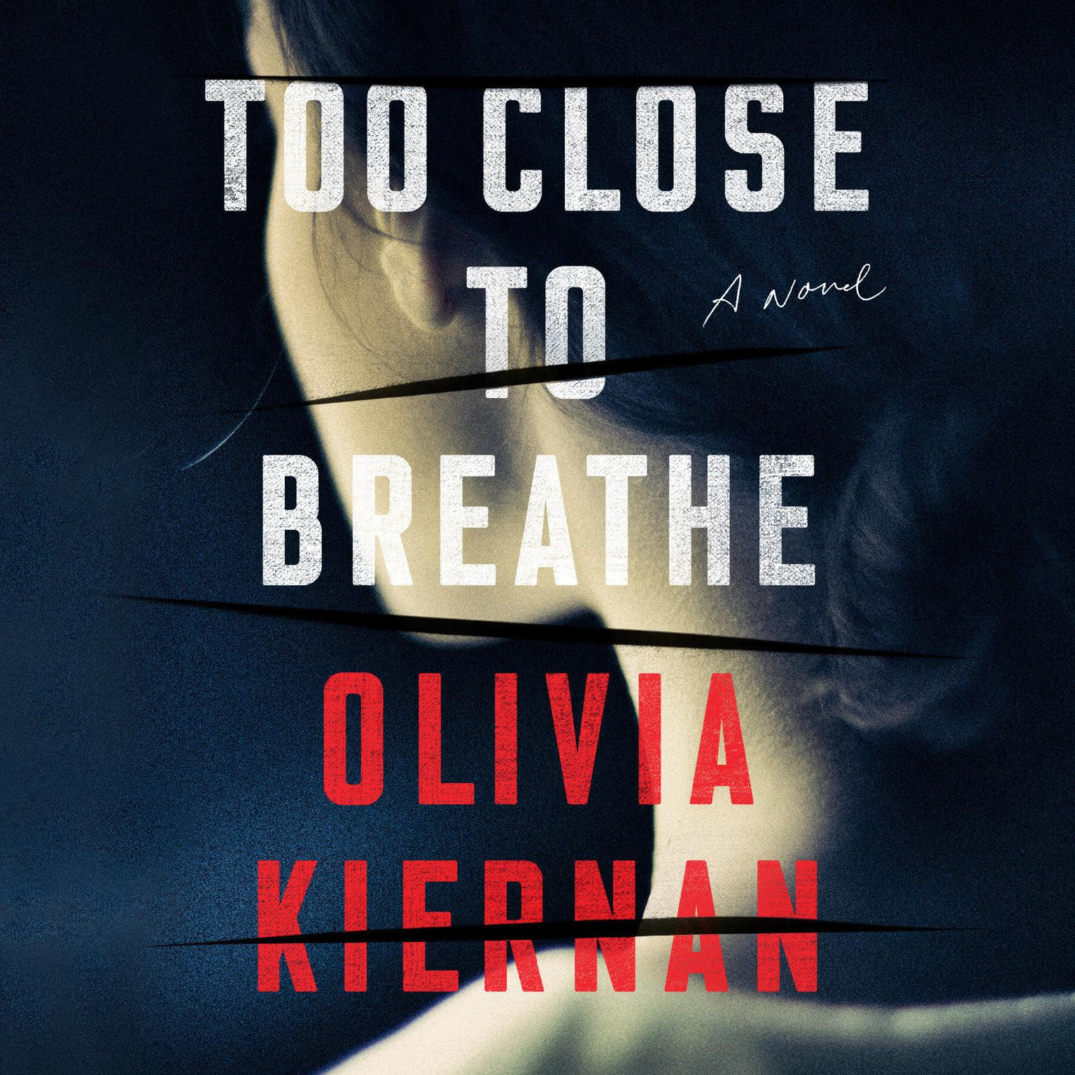 Printable Too Close to Breathe: A Novel Audiobook Cover Art
