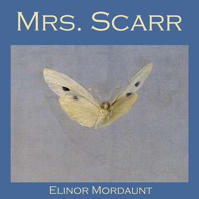 Mrs. Scarr Audiobook, by Elinor Mordaunt