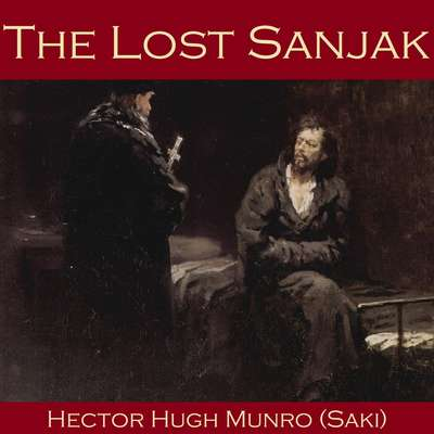 The Lost Sanjak Audiobook, by Hector Hugh Munro