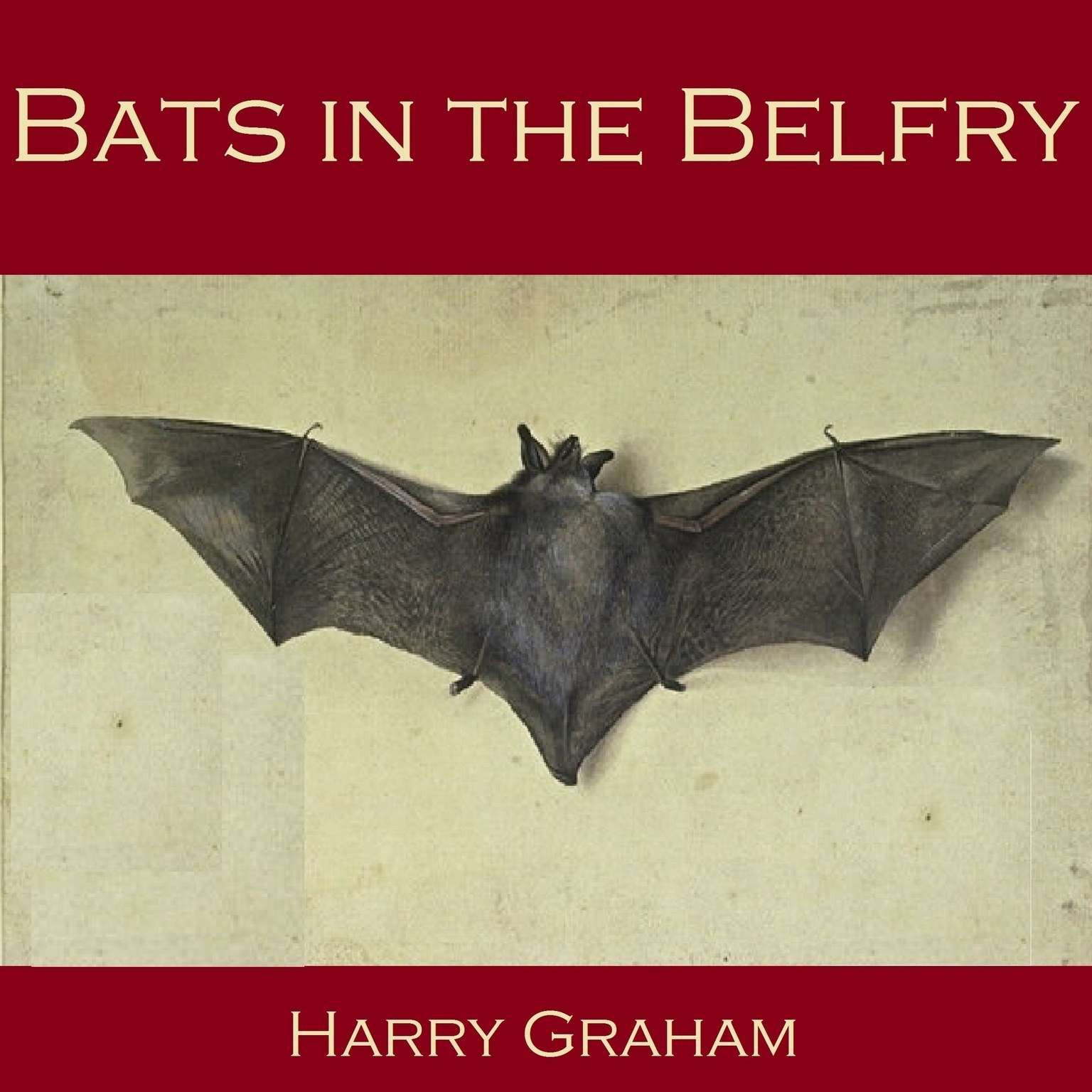 Bats in the Belfry Audiobook, by Harry Graham