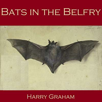 Bats in the Belfry Audiobook, by Harry Graham