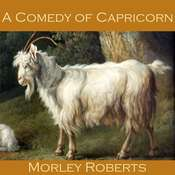 A Comedy of Capricorn Audiobook, by Morley Roberts