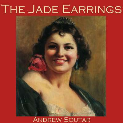 The Jade Earrings Audiobook, by Andrew Soutar