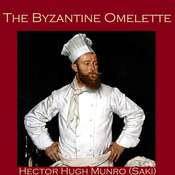 The Byzantine Omelette Audiobook, by Hector Hugh Munro