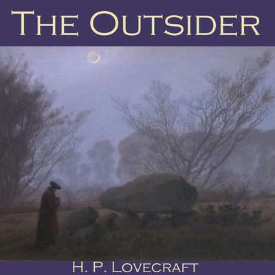 The Outsider Audiobook, by H. P. Lovecraft