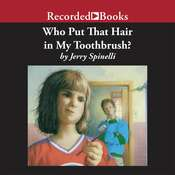 Who Put That Hair in My Toothbrush? Audiobook, by Jerry Spinelli|