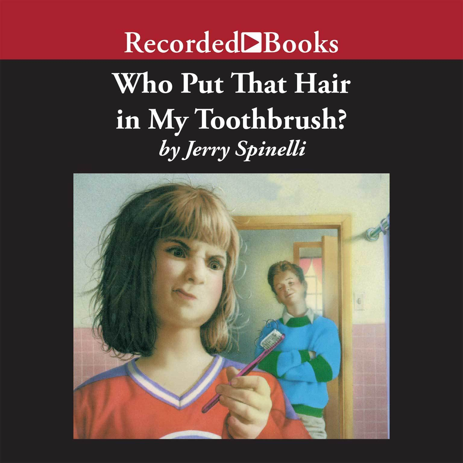 Printable Who Put That Hair in My Toothbrush? Audiobook Cover Art