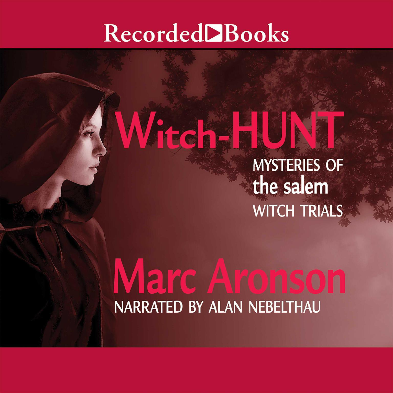 Printable Witch-Hunt: Mysteries of the Salem Witch Trials Audiobook Cover Art
