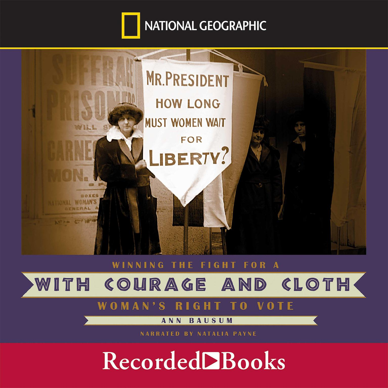 Printable With Courage and Cloth: Winning the Fight for a Woman's Right to Vote Audiobook Cover Art