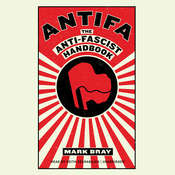 Antifa: The Anti-Fascist Handbook Audiobook, by Mark Bray