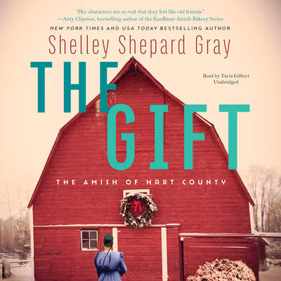 The Gift: The Amish of Hart County Audiobook, by