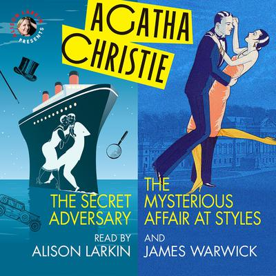 The Secret Adversary and The Mysterious Affair at Styles Audiobook, by Agatha Christie