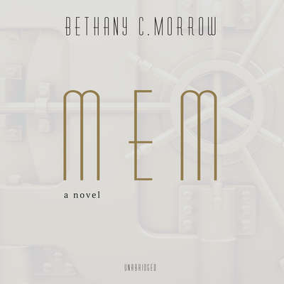Mem: A Novel Audiobook, by Bethany C. Morrow