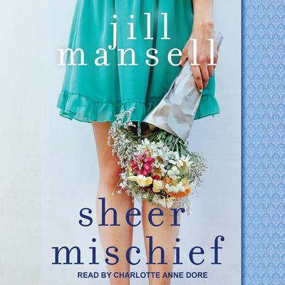 Sheer Mischief Audiobook, by Jill Mansell