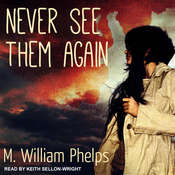 Never See Them Again Audiobook, by M. William Phelps