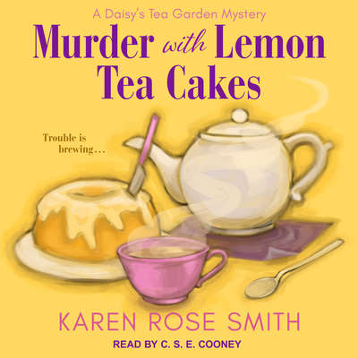 Murder with Lemon Tea Cakes Audiobook, by Karen Rose Smith