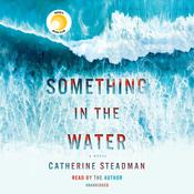 Something in the Water: A Novel Audiobook, by Catherine Steadman