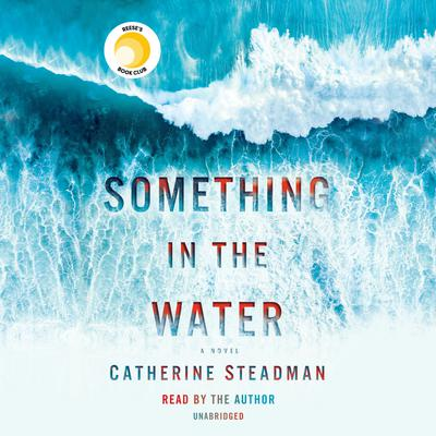 Something in the Water Audiobook, by Catherine Steadman