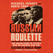 Russian Roulette: The Inside Story of Putins War on America and the Election of Donald Trump Audiobook, by David Corn, Michael Isikoff
