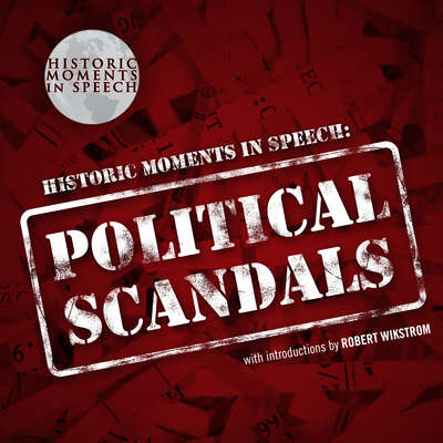 Political Scandals Audiobook, by the Speech Resource Company