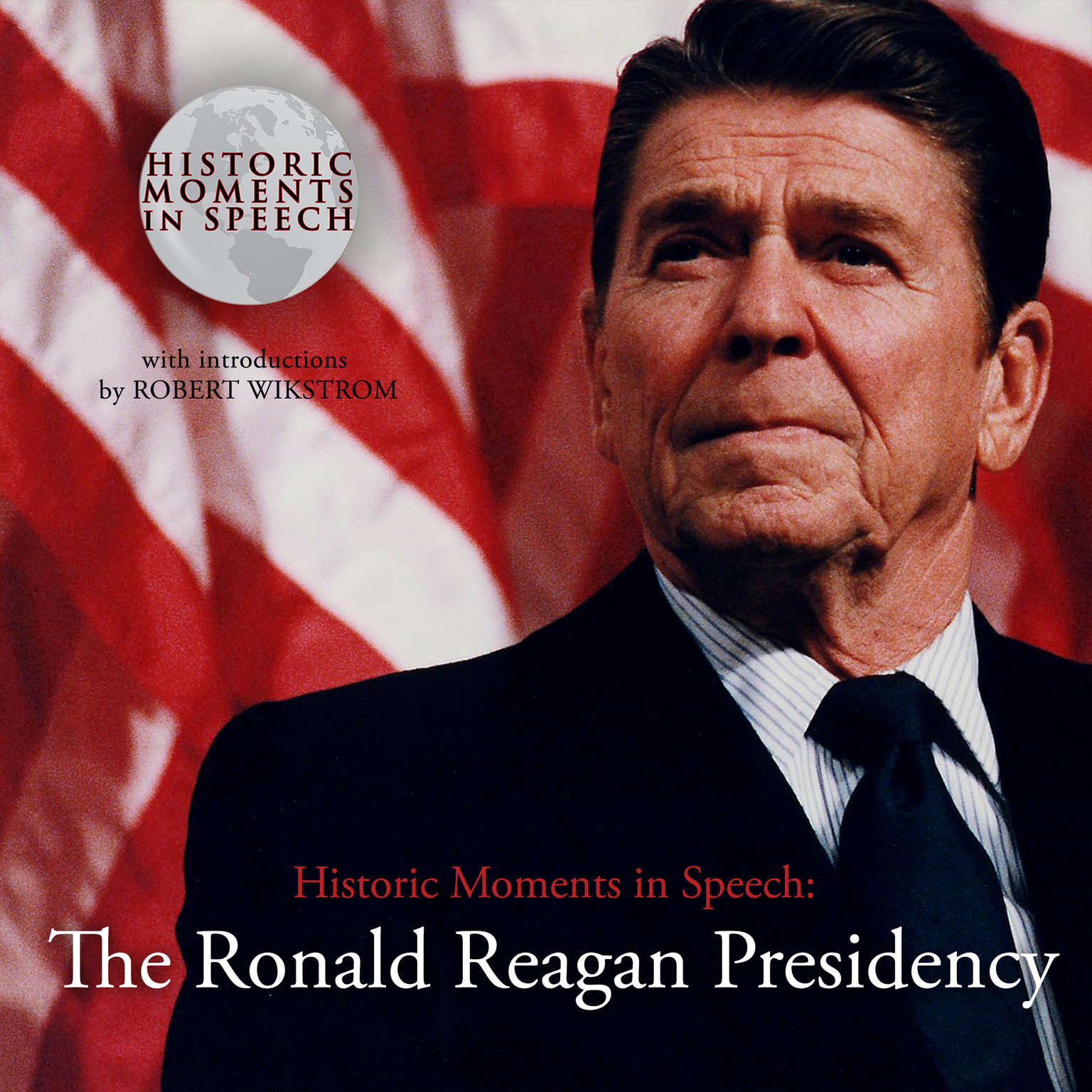 The Ronald Reagan Presidency Audiobook, by the Speech Resource Company