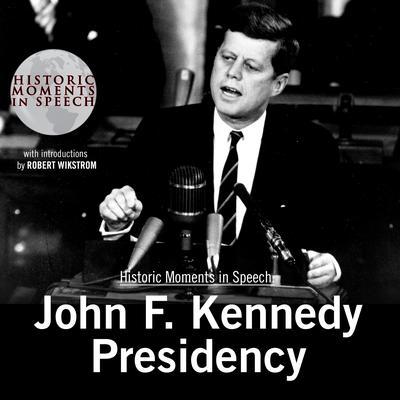 John F. Kennedy Presidency Audiobook, by