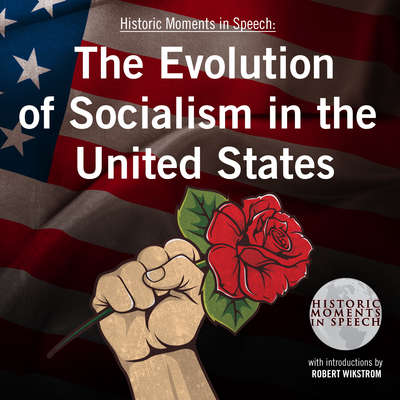 The Evolution of Socialism in the United States Audiobook, by the Speech Resource Company