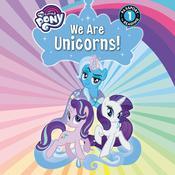 My Little Pony: We Are Unicorns! Audiobook, by Jennifer Fox