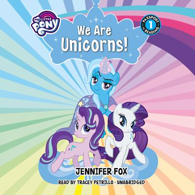 My Little Pony: We Are Unicorns! Audiobook, by Jennifer Fox