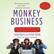 Monkey Business: Swinging Through the Wall Street Jungle Audiobook, by John Rolfe