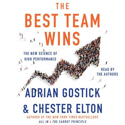 The Best Team Wins: The New Science of High Performance Audiobook, by Adrian Gostick