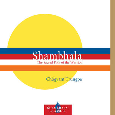 Shambhala: The Sacred Path of the Warrior Audiobook, by Chogyam Trungpa