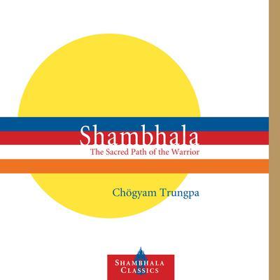 Shambhala: The Sacred Path of the Warrior Audiobook, by