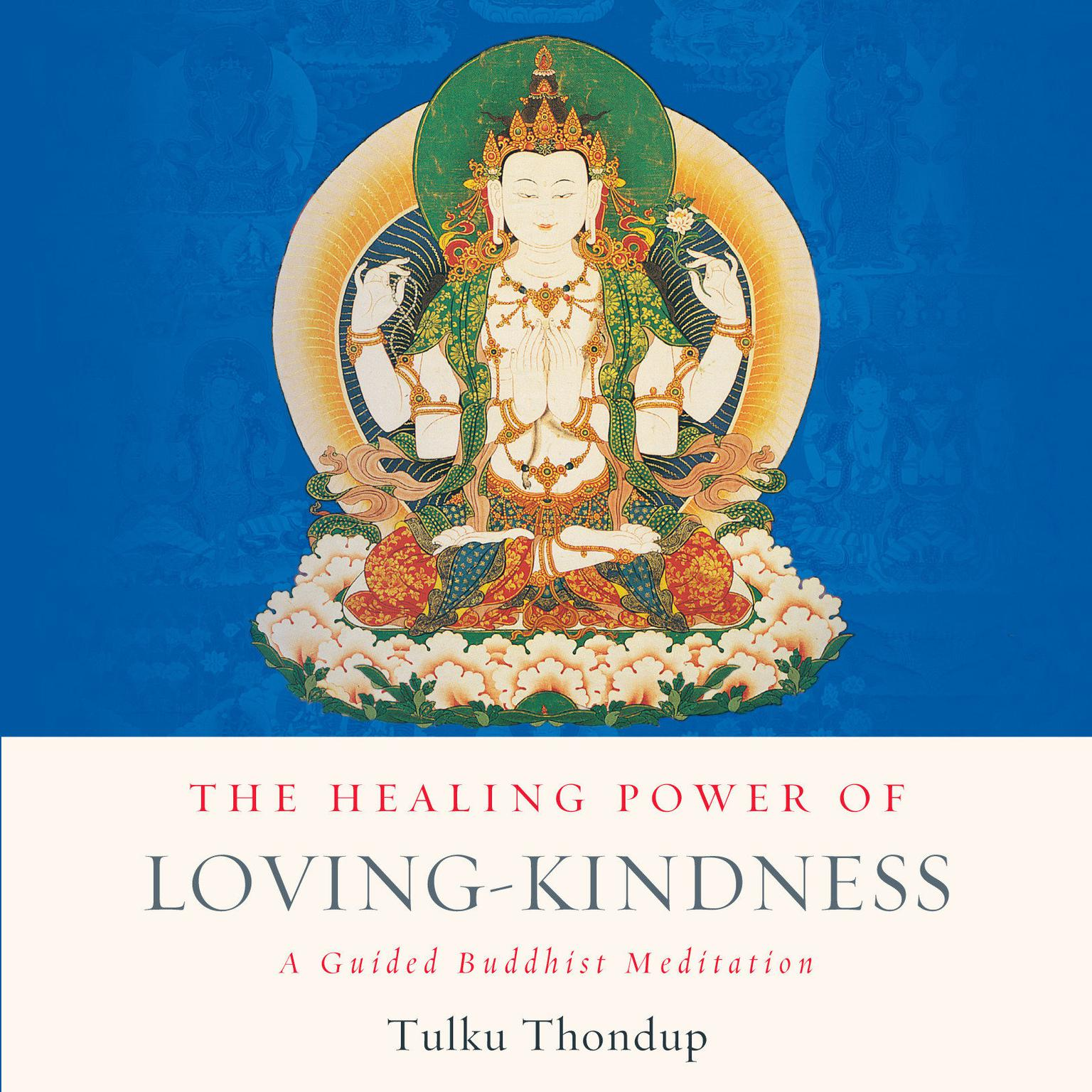 Printable The Healing Power of Loving-Kindness: A Guided Buddhist Meditation Audiobook Cover Art