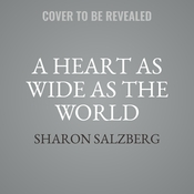 A Heart as Wide as the World: Stories on the Path of Lovingkindness Audiobook, by Sharon Salzberg