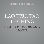 Lao Tzu: Tao Te Ching: A Book about the Way and the Power of the Way Audiobook, by Ursula K. Le Guin, Lao Tzu