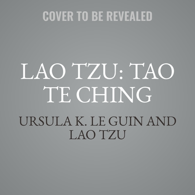 Lao Tzu: Tao Te Ching: A Book about the Way and the Power of the Way Audiobook, by Lao Tzu
