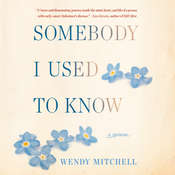 Somebody I Used to Know: A Memoir Audiobook, by Anna Wharton, Wendy Mitchell