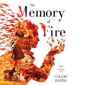The Memory of Fire Audiobook, by Callie Bates