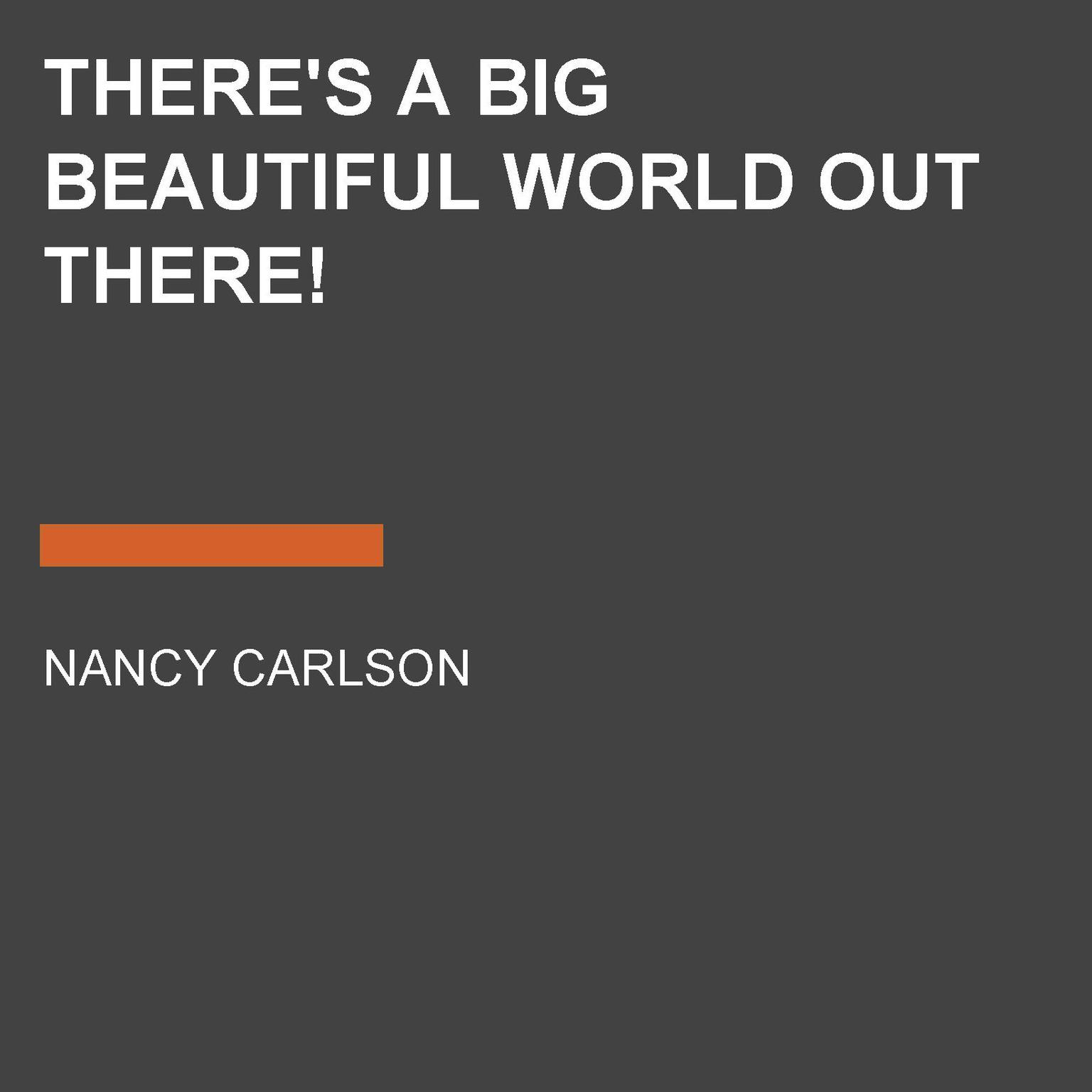 Printable There's a Big Beautiful World Out There! Audiobook Cover Art