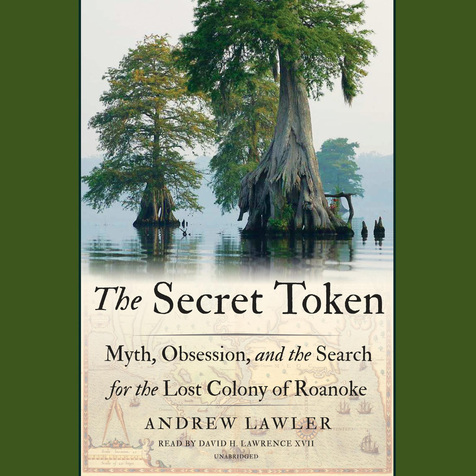 Printable The Secret Token: Myth, Obsession, and the Search for the Lost Colony of Roanoke Audiobook Cover Art