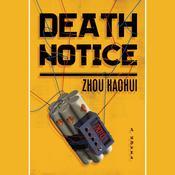 Death Notice: A Novel Audiobook, by Zhou Haohui|