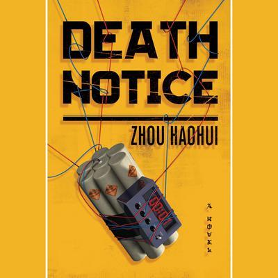 Death Notice: A Novel Audiobook, by Zhou Haohui