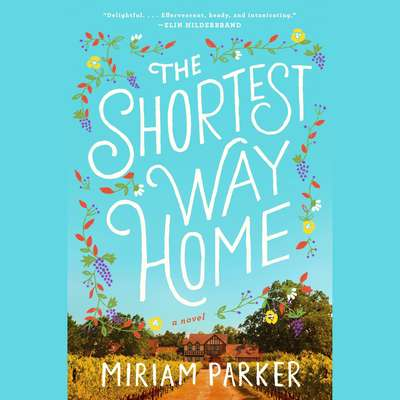 The Shortest Way Home: A Novel Audiobook, by Miriam Parker